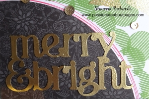 Cut a sentiment on the Cricut, cover completely with Versamark Ink and gold embossing powder for a dramatic title.
